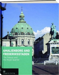 AMALIENBORG AND FREDERIKSSTADEN: The Palace and the Royal Quarter