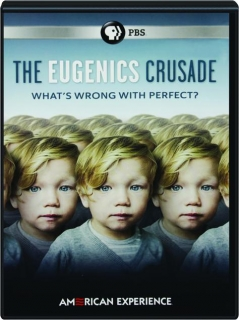 THE EUGENICS CRUSADE: American Experience
