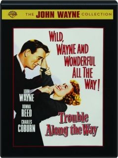 TROUBLE ALONG THE WAY: The John Wayne Collection