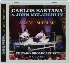 CARLOS SANTANA & JOHN MCLAUGHLIN: A Love Supreme