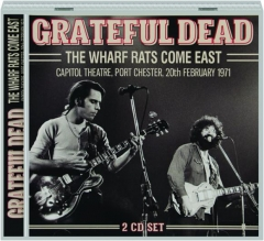 GRATEFUL DEAD: The Wharf Rats Come East