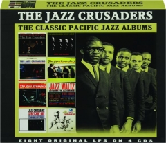 THE JAZZ CRUSADERS: The Classic Pacific Jazz Albums