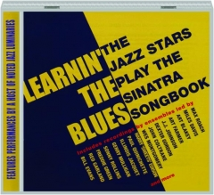 LEARNIN' THE BLUES: The Jazz Stars Play the Sinatra Songbook
