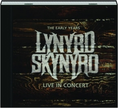 LYNYRD SKYNYRD: Live in Concert / The Early Years