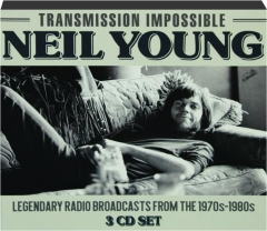 NEIL YOUNG: Transmission Impossible