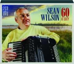 SEAN WILSON: 60 at Sixty