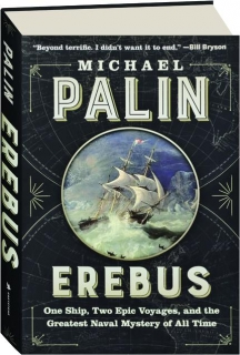<I>EREBUS:</I> One Ship, Two Epic Voyages, and the Greatest Naval Mystery of All Time