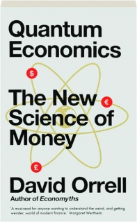 QUANTUM ECONOMICS: The New Science of Money