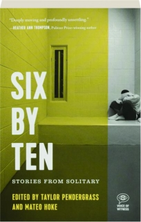 SIX BY TEN: Stories from Solitary