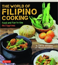 THE WORLD OF FILIPINO COOKING: Food and Fun in the Philippines