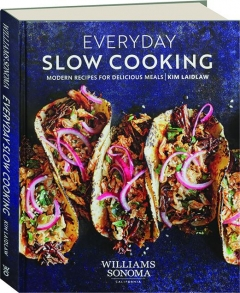 EVERYDAY SLOW COOKING: Modern Recipes for Delicious Meals
