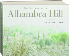 THE GARDENS ON THE ALHAMBRA HILL: A Meditated Vision