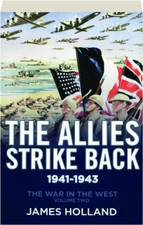 THE ALLIES STRIKE BACK 1941-1943, VOLUME TWO: The War in the West