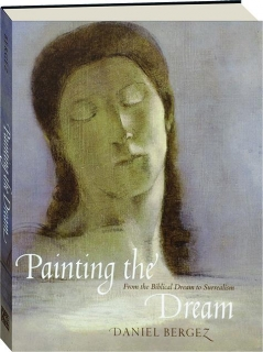PAINTING THE DREAM: From the Biblical Dream to Surrealism
