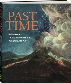 PAST TIME: Geology in European and American Art