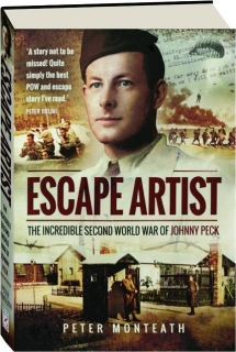 ESCAPE ARTIST: The Incredible Second World War of Johnny Peck