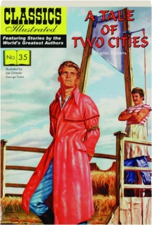 A TALE OF TWO CITIES: Classics Illustrated No. 35