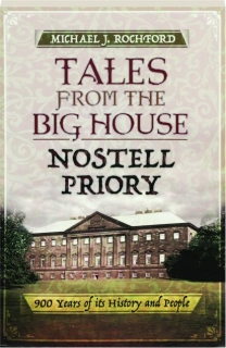 TALES FROM THE BIG HOUSE: Nostell Priory