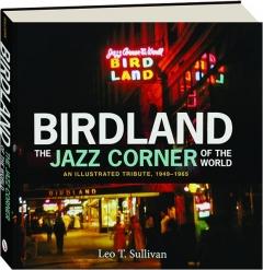BIRDLAND: The Jazz Corner of the World