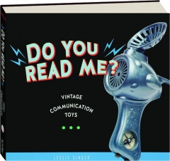 DO YOU READ ME? Vintage Communication Toys