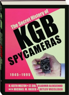 THE SECRET HISTORY OF KGB SPY CAMERAS, 1945-1995