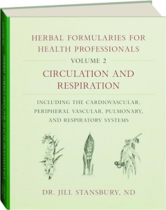 HERBAL FORMULARIES FOR HEALTH PROFESSIONALS, VOLUME 2: Circulation and Respiration