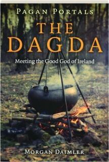 THE DAGDA: Meeting the Good God of Ireland