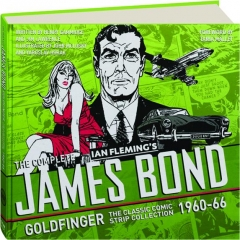 THE COMPLETE JAMES BOND--GOLDFINGER: The Classic Comic Strip Collection 1960-66