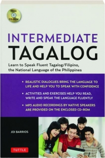 INTERMEDIATE TAGALOG: Learn to Speak Fluent Tagalog / Filipino, the National Language of the Philippines