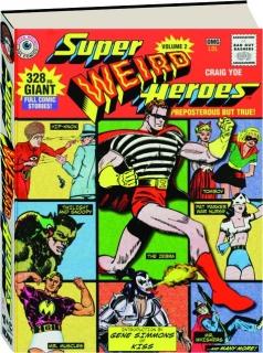 SUPER WEIRD HEROES, VOLUME 2: Preposterous but True!