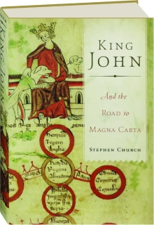 KING JOHN: And the Road to Magna Carta
