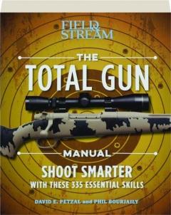 <I>FIELD & STREAM</I> THE TOTAL GUN MANUAL