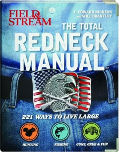 <I>FIELD & STREAM</I> THE TOTAL REDNECK MANUAL