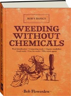 WEEDING WITHOUT CHEMICALS: Bob's Basics