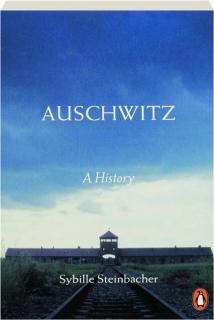 AUSCHWITZ: A History