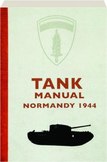 TANK MANUAL: Normandy 1944