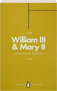 WILLIAM III & MARY II: Partners in Revolution