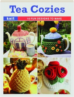 TEA COZIES: Knit--10 Fun Designs to Make