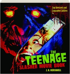 THE TEENAGE SLASHER MOVIE BOOK, 2ND REVISED EDITION