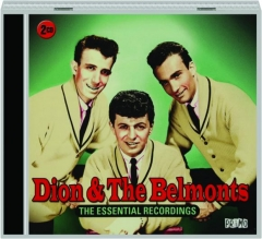 DION & THE BELMONTS: The Essential Recordings