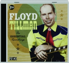 FLOYD TILLMAN: The Essential Recordings