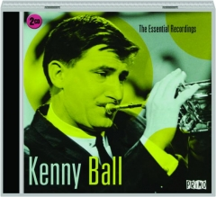 KENNY BALL: The Essential Recordings