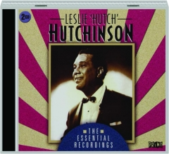 LESLIE 'HUTCH' HUTCHINSON: The Essential Recordings