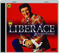 LIBERACE: The Essential Recordings