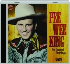 PEE WEE KING: The Essential Recordings