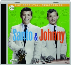 SANTO & JOHNNY: The Essential Recordings