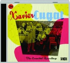 XAVIER CUGAT: The Essential Recordings