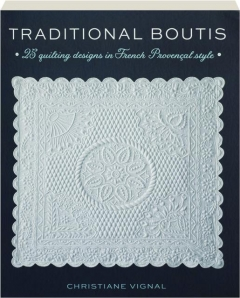 TRADITIONAL BOUTIS: 25 Quilting Designs in French Provencal Style