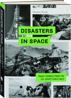 DISASTERS IN SPACE: Tragic Stories from the US-Soviet Space Race