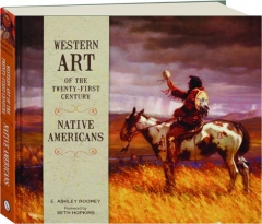 NATIVE AMERICANS: Western Art of the Twenty-First Century